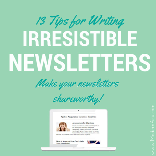 13-tips-to-writing-irresistible-newsletters-more-patients-modern-acupuncture