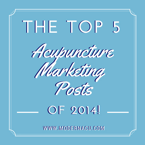 Modern-Acupuncture-Marketing-Blog-Top-Five-Acupuncture-Marketing-Posts