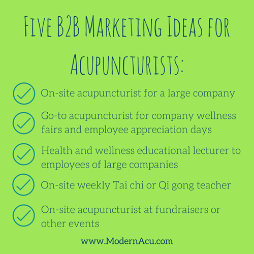 Five New B2B Marketing Ideas for Acupuncturists - Modern Acupuncture Marketing Blog