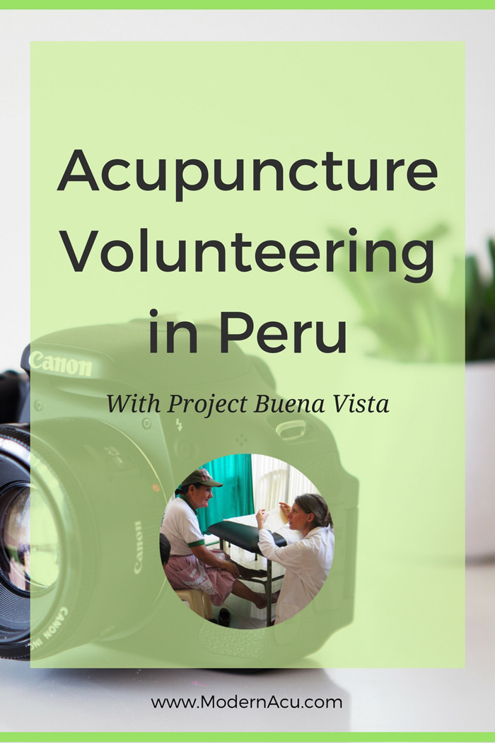 Volunteering Acupuncture Abroad in Peru with Project Buena Vista - www.ModernAcu.com