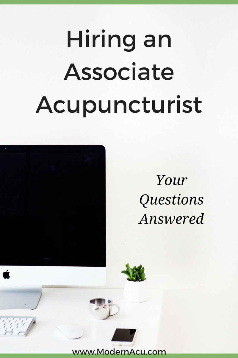 Considering hiring an associate acupuncturist in your office? Have questions? We've got answers! www.ModernAcu.com
